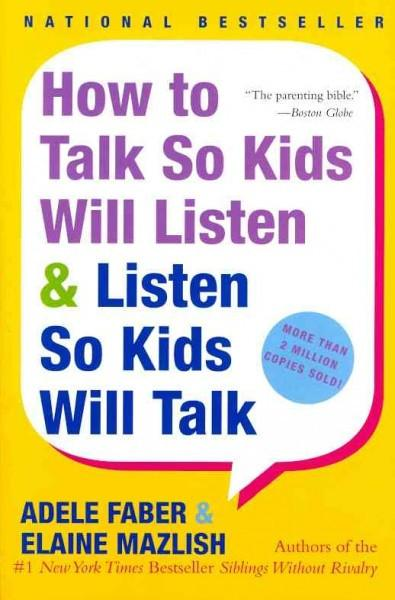How to Talk So Kids Listen & Listen So Kids Will Talk