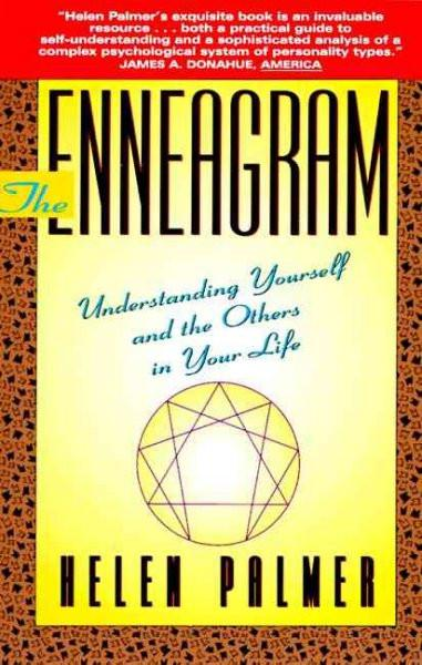 Enneagram : Understanding Yourself and the Others in Your Life