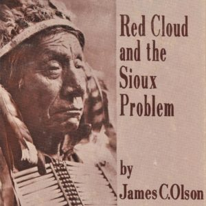 Red Cloud and the Sioux Problem