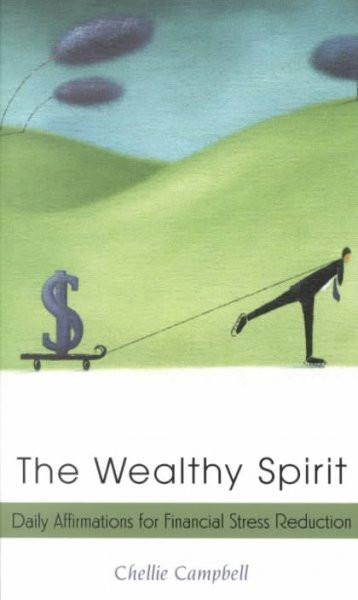 Wealthy Spirit : Daily Affirmations for Financial Stress Reduction