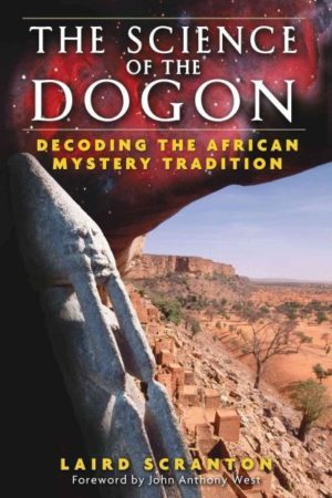 Science of the Dogon : Decoding the African Mystery Tradition