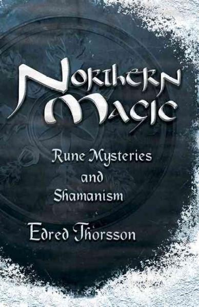 Northern Magic : Rune Mysteries & Shamanism