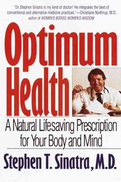 Optimum Health : A Natural Lifesaving Prescription for Your Body and Mind
