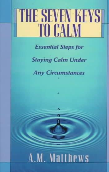 Seven Keys to Calm