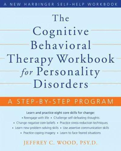 Cognitive Behavoioral Therapy Workbook for Personality Disorders