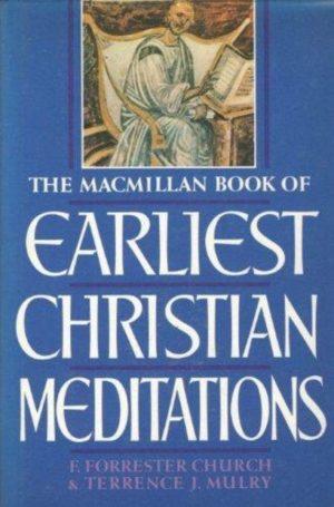 MacMillan Book of Earliest Christian Meditations
