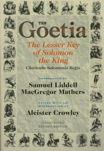 Goetia the Lesser Key of Solomon the King : Lemegeton, Book 1 Clavicula Salomonis Regis