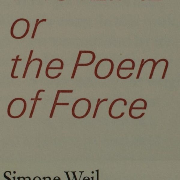 Iliad or the Poem of Force