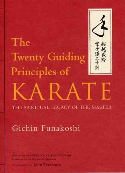 Twenty Guiding Principles of Karate : The Spiritual Legacy of the Master