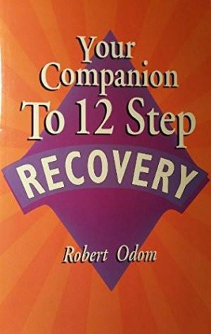 Your Companion to 12 Step Recovery/161