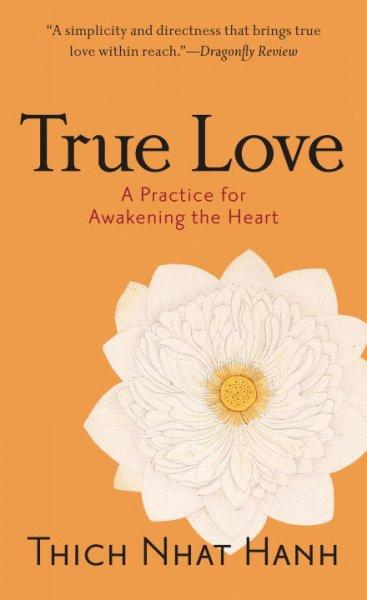 True Love : A Practice for Awakening the Heart