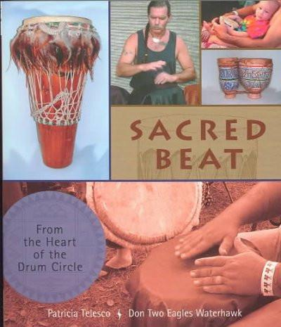 Sacred Beat : From the Heart of the Drum Circle