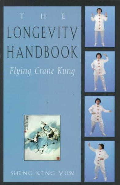 Longevity Handbook : Flying Crane Kung
