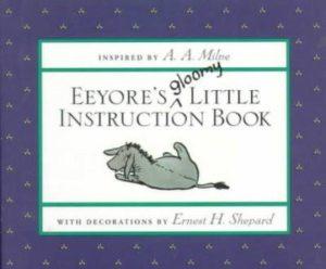 Eeyore's Gloomy Little Instruction Book
