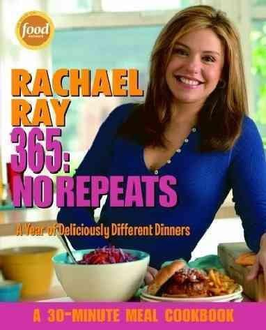 Rachael Ray 365: No Repeats : A Year of Deliciously Different Dinners