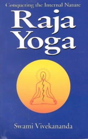 Raja-Yoga or Conquering the Internal Nature