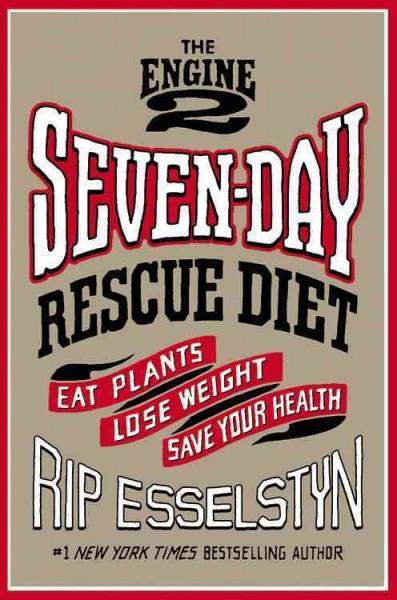 Engine 2 Seven-Day Rescue Diet