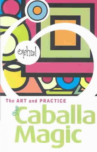 Art and Practice of Caballa Magic