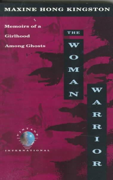 Woman Warrior : Memoirs of a Girlhood Among Ghosts