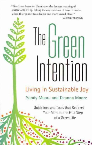 Green Intention : Living in Sustainable Joy