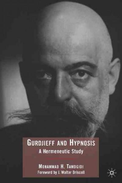 Gurdjieff and Hypnosis : A Hermeneutic Study
