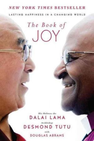 Book of Joy : Lasting Happiness in a Changing World
