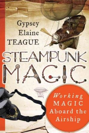 Steampunk Magic : Working Magic Aboard the Airship