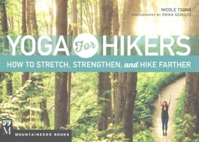 Yoga for Hikers : How to Stretch, Strengthen, and Hike Farther