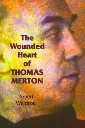 Wounded Heart of Thomas Merton