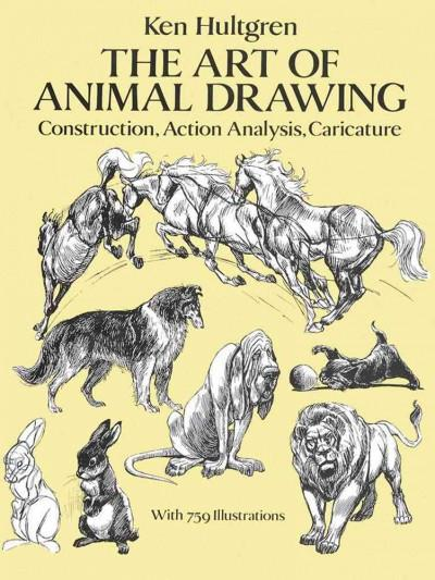 Art of Animal Drawing : Construction, Action Analysis, Caricature