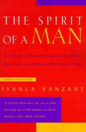 Spirit of a Man : A Vision of Transformation for Black Men and the Women Who Love Them