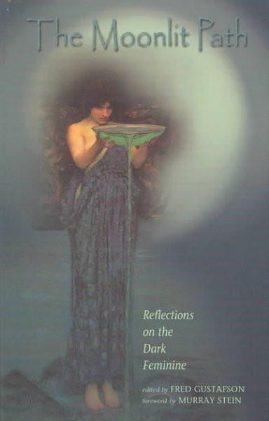 Moonlit Path : Reflections on the Dark Feminine