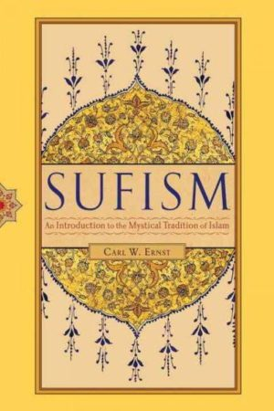 Sufism : An Introduction to the Mystical Tradition of Islam