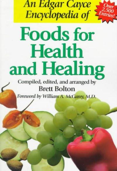 Edgar Cayce Encyclopedia of Foods for Health and Healing