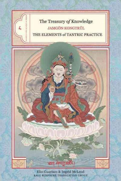 Treasury of Knowledge : The Elements of Tantric Practice
