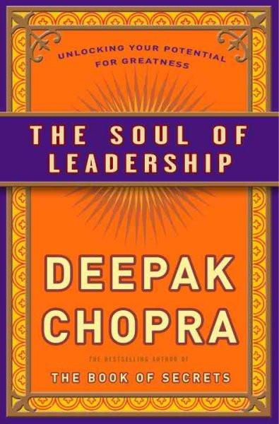 Soul of Leadership : Unlocking Your Potential for Greatness