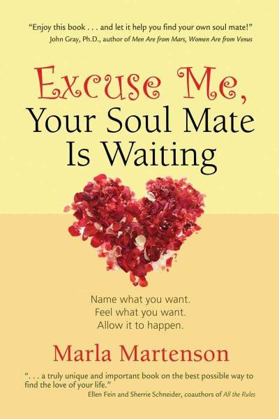 Excuse Me, Your Soul Mate Is Waiting