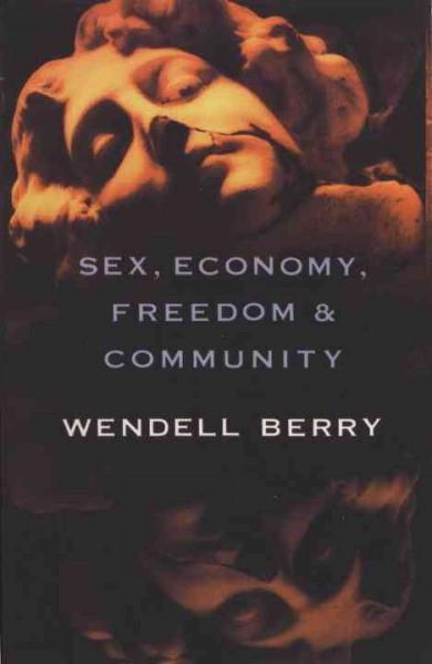Sex, Economy, Freedom & Community