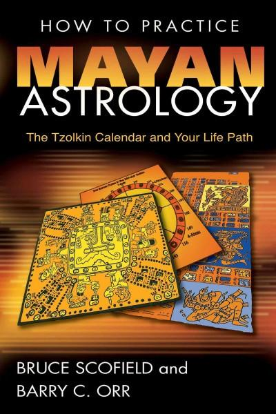 How to Practice Mayan Astrology : The Tzolkin Calendar And Your Life Path