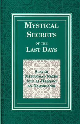 Mystical Secrets of the Last Days