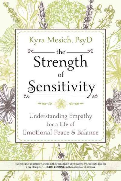 Strength of Sensitivity : Understanding Empathy for a Life of Emotional Peace & Balance