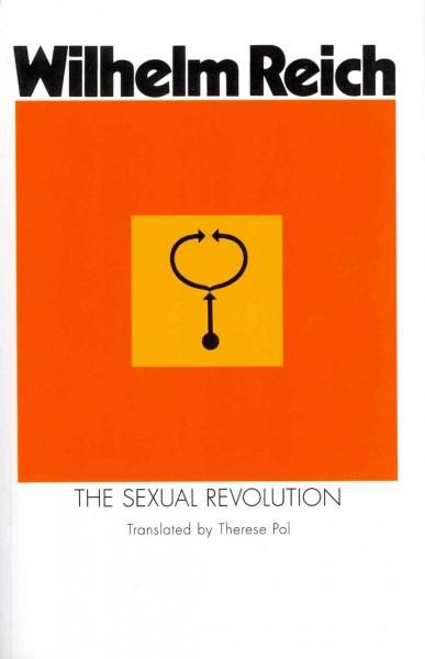 Sexual Revolution : Toward a Self-Regulating Character Structure