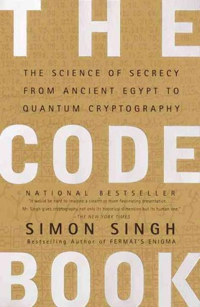 Code Book : The Science of Secrecy from Ancient Egypt to Quantum Cryptography