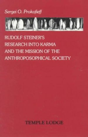 Rudolf Steiner's Research into Karma and the Mission of the Anthroposophical Society