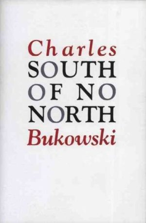 South of No North; Stories of the Buried Life.