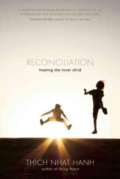 Reconciliation : Healing the Inner Child