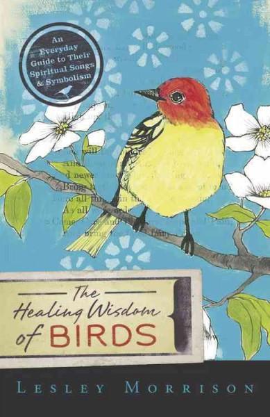 Healing Wisdom of Birds