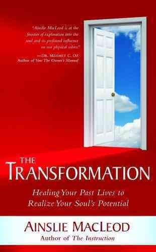 Transformation : Healing Your Past Lives to Realize Your Soul's Potential