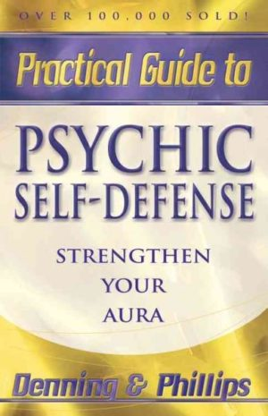 Practical Guide to Psychic Self-defense and Well-being