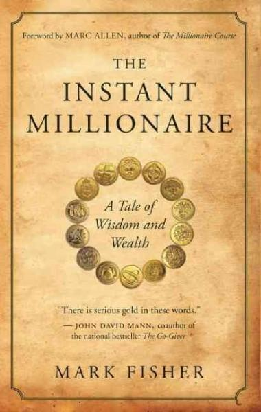 Instant Millionaire : A Tale of Wisdom and Wealth